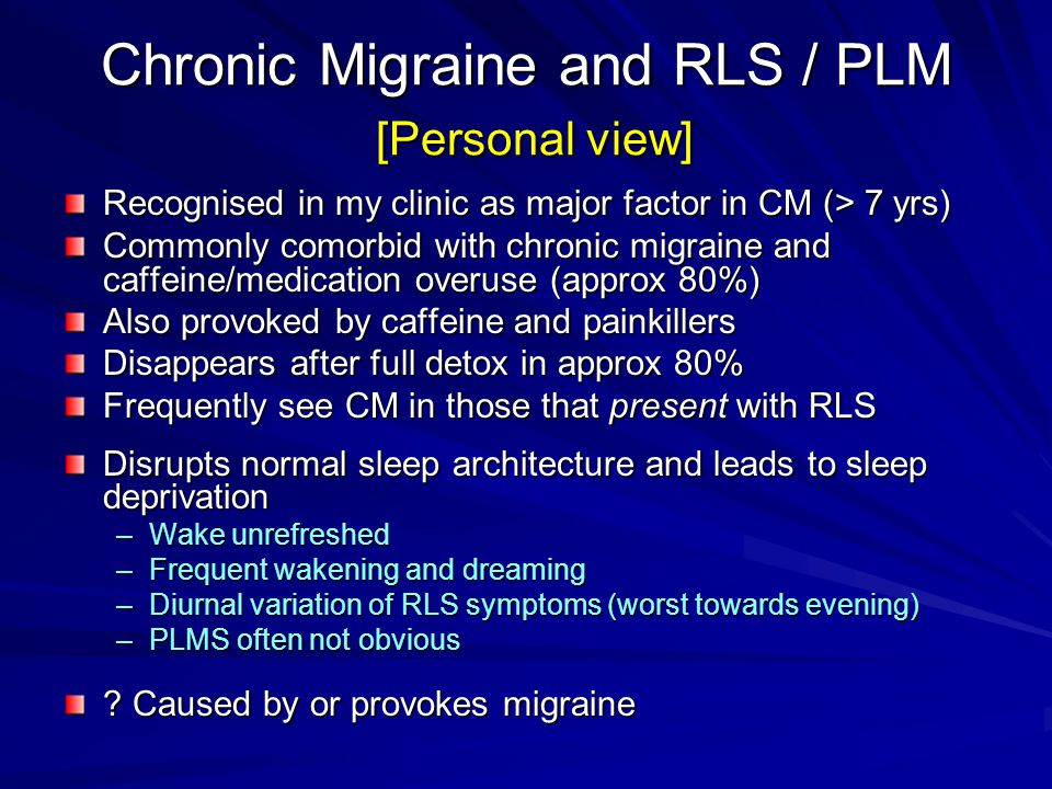 Chronic Migraine and RLS / PLM [Personal view]